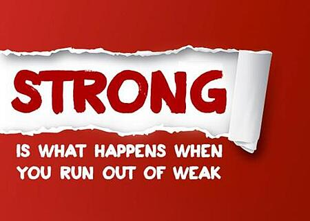 Strong-Is-What-Happens-When-You-Run-Out-Of-Weak