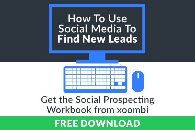 Use Social Media to find new leads with the Social prospecting workbook from xoombi inbound marketing www.xoombi.com